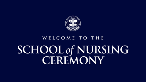 Thumbnail for entry School of Nursing Ceremony - May 11, 6:00 PM