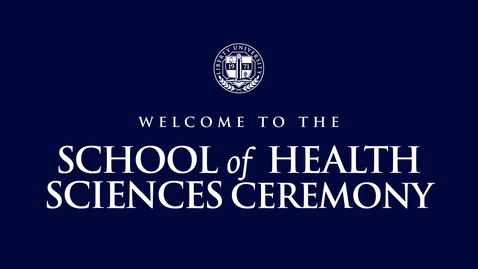 Thumbnail for entry School of Health Sciences Ceremony | May 11, 2:00 PM