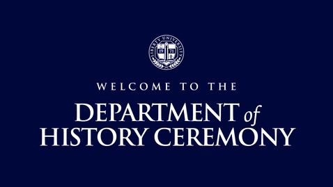 Thumbnail for entry Department of History Ceremony | May 13, 2:00 PM