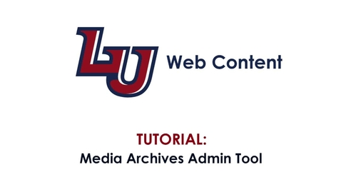 Thumbnail for entry Tutorial: Media Archives Admin