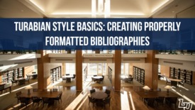 Thumbnail for entry Turabian Style Basics | Creating Properly Formatted Bibliographies
