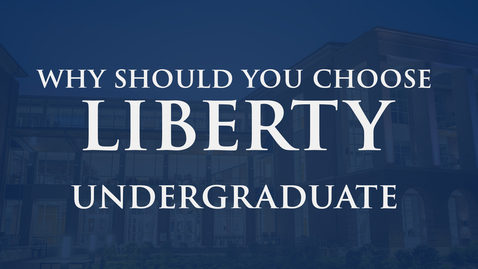 Thumbnail for entry Why Should You Choose Liberty | Undergraduate