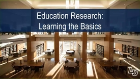 Thumbnail for entry Education Research Learning the Basics