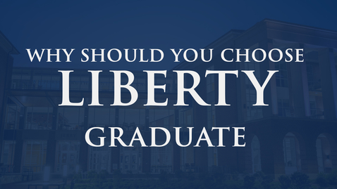 Thumbnail for entry Why Should You Choose Liberty | Graduate