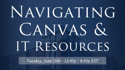 Thumbnail for entry Navigating Canvas & IT Resources