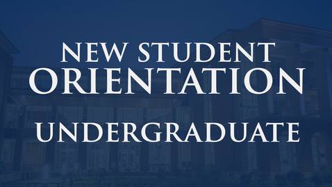 Thumbnail for entry New Student Orientation | Undergraduate
