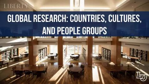 Thumbnail for entry Global Research: Countries, Cultures, and People Groups