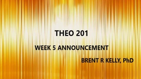 Thumbnail for entry WEEK 5 THEO 201 KELLY