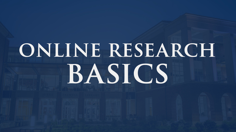 Thumbnail for entry Online Research Basics | Jerry Falwell Library