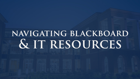 Thumbnail for entry Navigating Blackboard & IT Resources