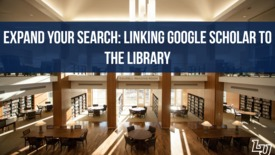 Thumbnail for entry Expand Your Search: Linking Google Scholar to the Library