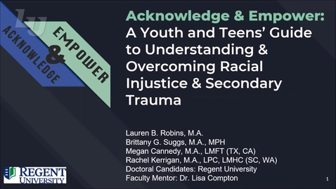 Thumbnail for entry Acknowledge & Empower: A Youth and Teens' Guide to Understanding and Overcoming Racial Injustice and Secondary Trauma (#19)