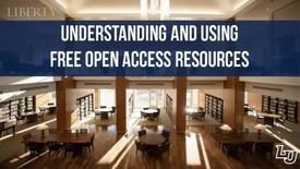 Thumbnail for entry Understanding and Using Open Access Resources