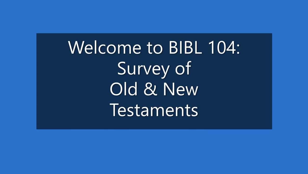 BIBL 104: Welcome Video