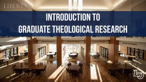 Thumbnail for entry Introduction To Graduate Theological Research