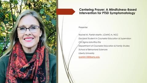 Thumbnail for entry Centering Prayer A Mindfulness Based Practice for PTSD Symptomatology (#5)