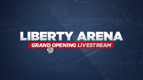 Thumbnail for entry Liberty Arena Grand Opening! - Nov.23, 1:00PM
