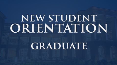 Thumbnail for entry New Student Orientation | Graduate