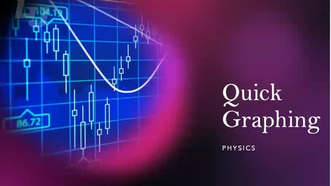 Thumbnail for entry Quick Graphing Physics