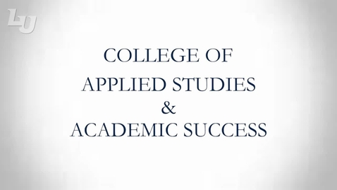 Thumbnail for entry College of Applied Studies and Academic Success