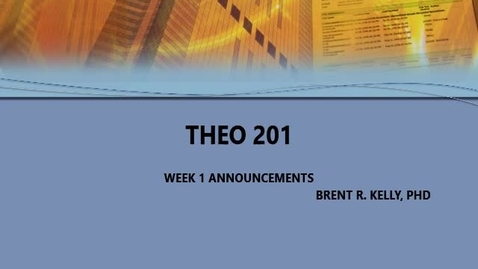 Thumbnail for entry WEEK 1 ANNOUNCEMENT THEO 201 KELLY