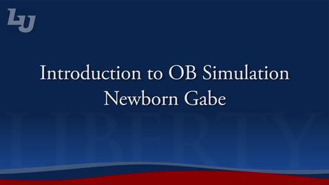 Thumbnail for entry Intro to OB Simulation - Newborn Gabe