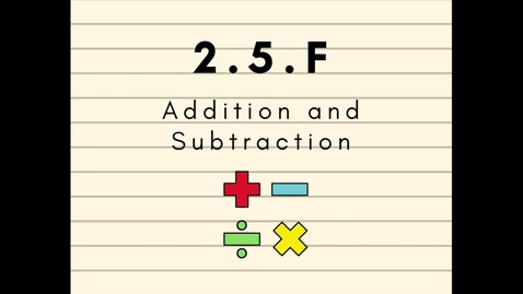 Thumbnail for entry MAT0400 2.5.F Addition/Subtraction