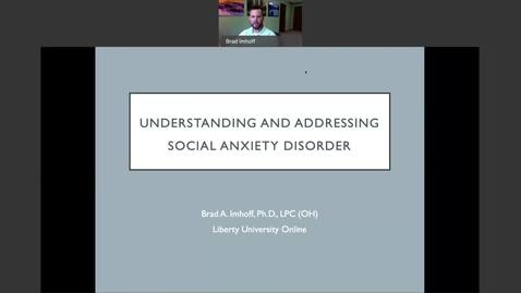 Thumbnail for entry Understanding and Addressing Social Anxiety Disorder: Dr. Brad Imhoff
