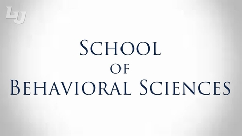 Thumbnail for entry School of Behavioral Sciences