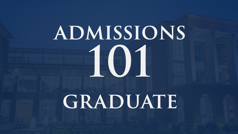 Thumbnail for entry Admissions 101 | Graduate