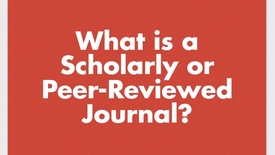 Thumbnail for entry What is a Scholarly or Peer-Reviewed Journal?