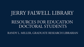 Thumbnail for entry Jerry Falwell Library Resources for Education Doctoral Students - Section 5