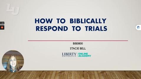 Thumbnail for entry _Biblical Response to Trials - PowerPoint Slide Show  -  Biblical Response to Trials