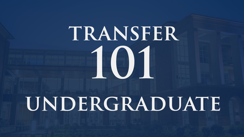 Thumbnail for entry Transfer 101 | Undergraduate