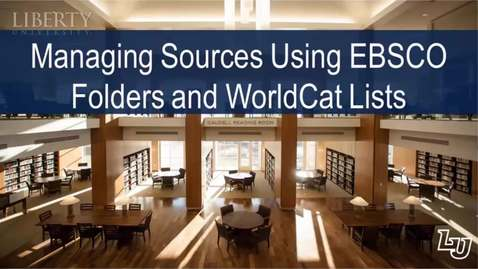 Thumbnail for entry Managing Sources Using EBSCO Folders and WorldCat Lists
