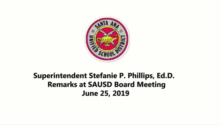 Superintendent Stefanie Phillips, Ed.D. Report to SAUSD School Board, June 25, 2019