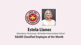 Thumbnail for entry Estela Llanos, Attendance Technician, January 2019 SAUSD Classified Employee of the Month