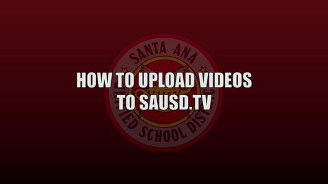 Thumbnail for entry How to upload videos on sausd.tv