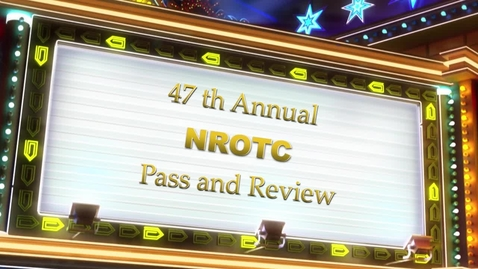 Thumbnail for entry 47 th Annual NROTC Pass and Review