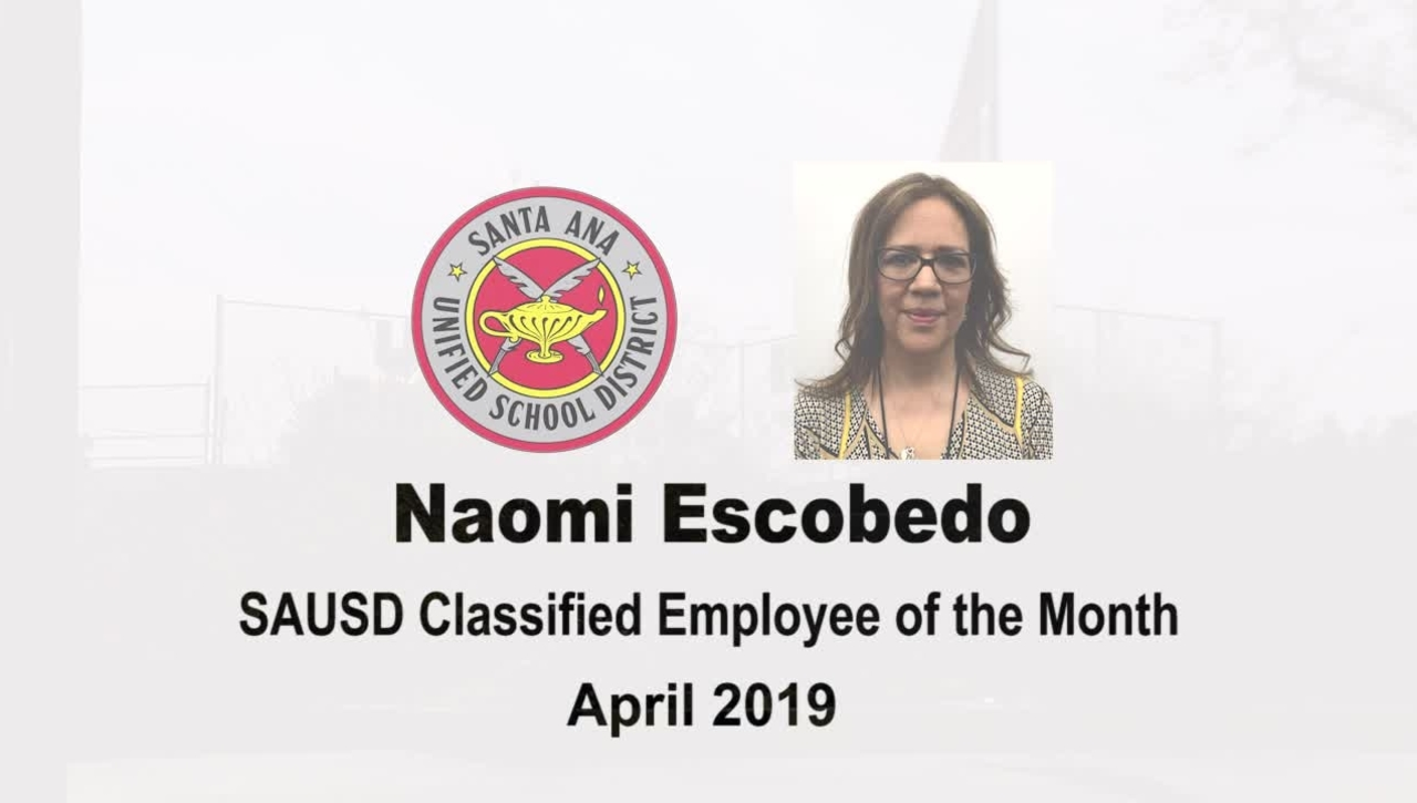 Naomi Escobedo: Santa Ana Unified School District Classified Employee of the Month, April 2019
