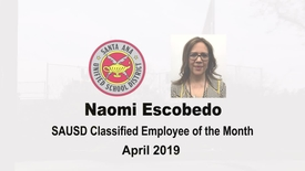 Thumbnail for entry Naomi Escobedo: Santa Ana Unified School District Classified Employee of the Month, April 2019