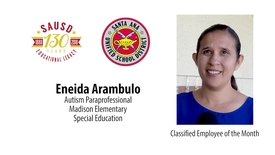 Thumbnail for entry Eneida Arambulo Autism Paraprofessional - SAUSD Classified Employee of the Month