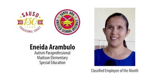 Eneida Arambulo Autism Paraprofessional - SAUSD Classified Employee of the Month