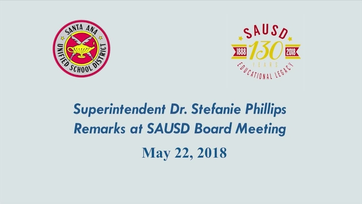 Superintendent Stefanie Phillips, Ed.D. Report to SAUSD School Board, May 22, 2018