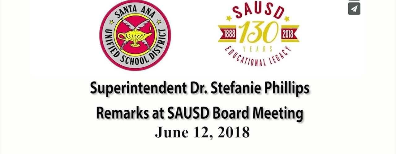 Superintendent Stefanie Phillips, Ed.D. Report to SAUSD School Board, June 12, 2018