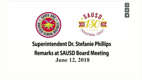 Thumbnail for entry Superintendent Stefanie Phillips, Ed.D. Report to SAUSD School Board, June 12, 2018