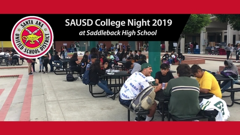 Thumbnail for entry SAUSD College Night 2019 at Saddleback High School