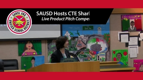 Thumbnail for entry SAUSD's CTE Shark Tank Pitch Competition 2019