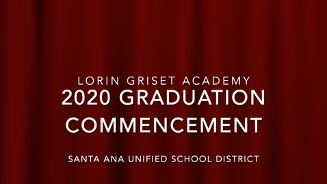 Thumbnail for entry Lorin Griset Academy 2020 Graduation Ceremony