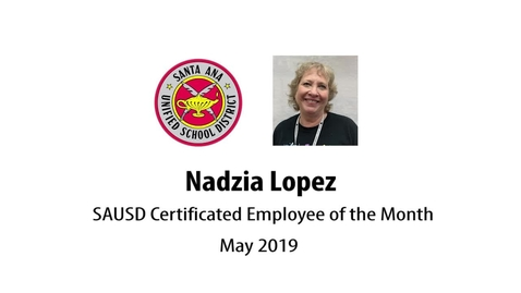 Thumbnail for entry Nadzia Lopez SAUSD Certificated Employee of the Month May 2019